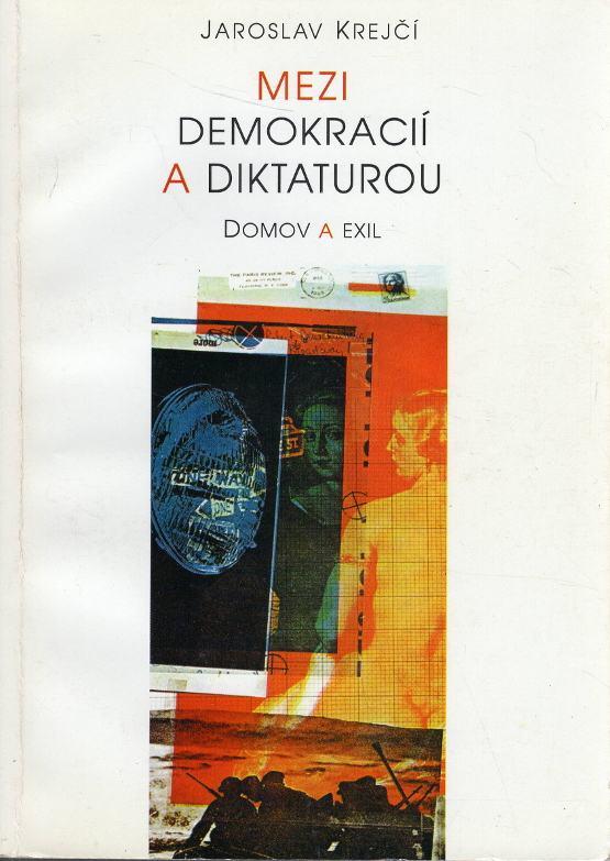 Mezi demokracií a diktaturou, Domov a exil