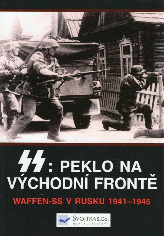SS: Peklo na východní frontě, Válka Waffen-SS v Rusku 1941-1945