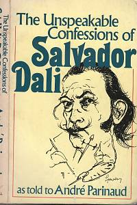 97506. Parinaud, André – The Unspeakable Confessions of Salvador Dali