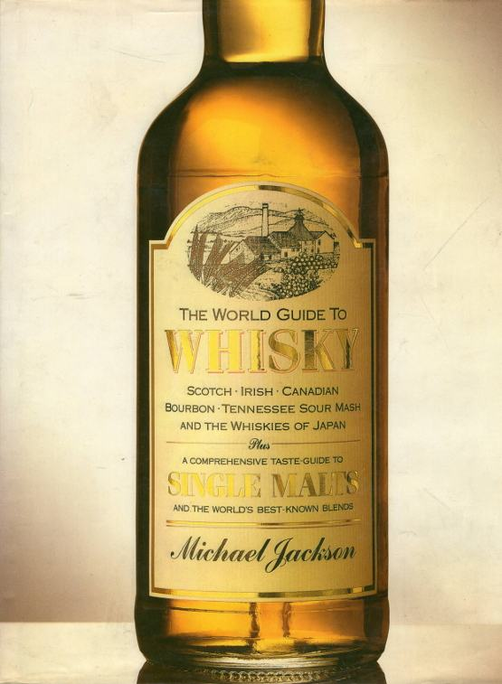 Jackson, Michael – The World Guide to Whisky