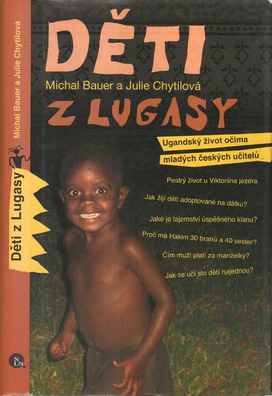Děti z Lugasy, Ugandský život očima mladých českých učitelů