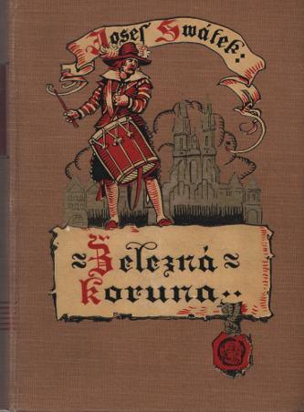 Železná koruna, román ze století XVII.
