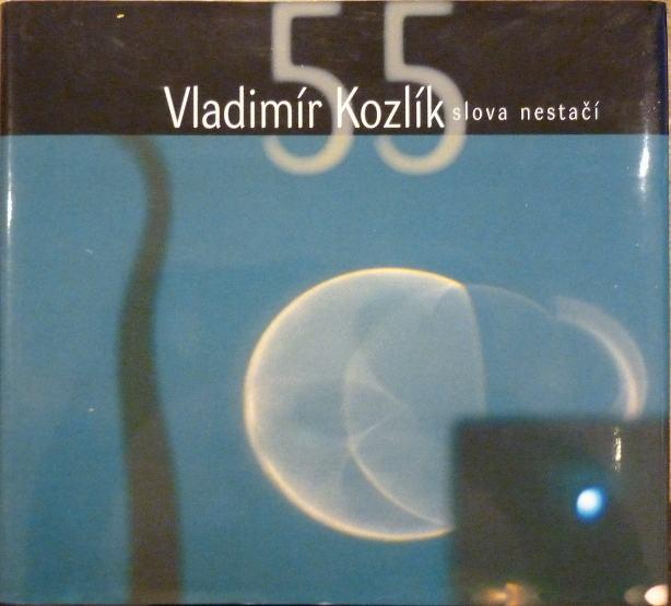 Vladimír Kozlík - Slova nestačí (podpis)