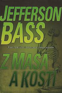 102089. Bass, Jefferson – Z masa a kostí