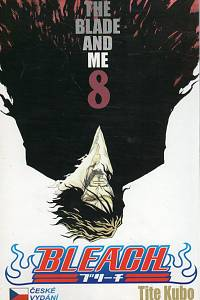 103831. Tite, Kubo – Bleach 8 - The Blade and Me